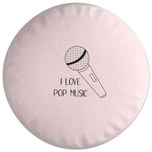 I Love Pop Music Round Cushion