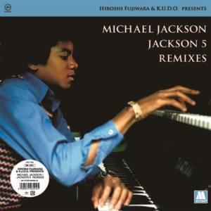 Hiroshi Fujiwara and K.U.D.O. - Michael Jackson / Jackson 5 Remixes LP