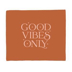 Good Vibes Only Fleece Blanket