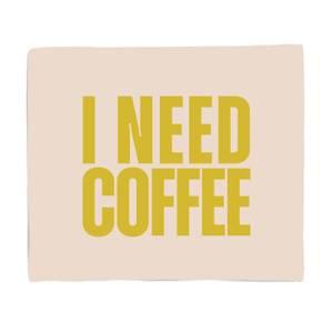 I Need Coffee Fleece Blanket