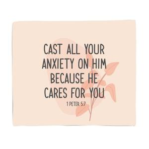 Cast All Your Anxiety On Him Because He Cares For You Fleece Blanket