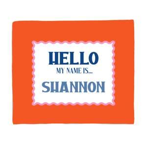 Hello, My Name Is Siannon Fleece Blanket
