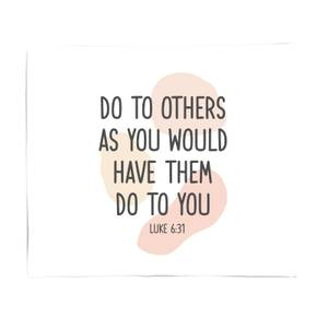 Do To Others As You Would Have Them Do To You Fleece Blanket