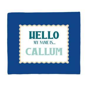 Hello, My Name Is Callum Fleece Blanket