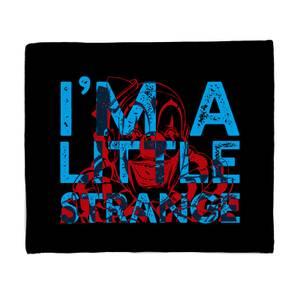 I'm A Little Strange Fleece Blanket