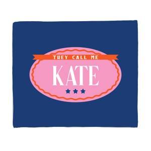 They Call Me Kate Fleece Blanket