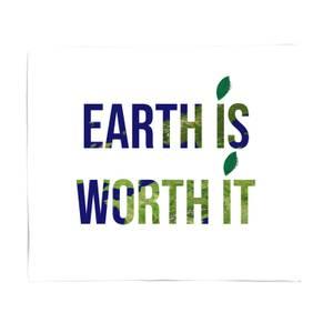Earth Is Worth It Fleece Blanket