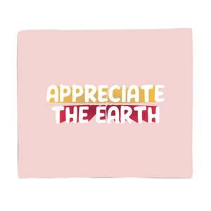 Appreciate The Earth Fleece Blanket