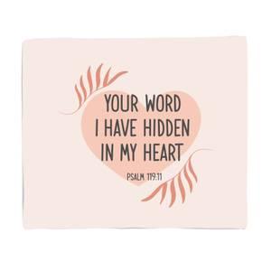 Your Word I Have Hidden In My Heart Fleece Blanket