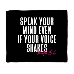 Speak Your Mind Even If Your Voice Shakes Fleece Blanket