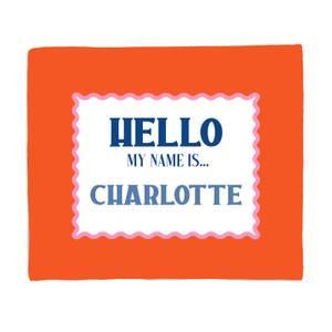 Hello, My Name Is Charlotte Fleece Blanket