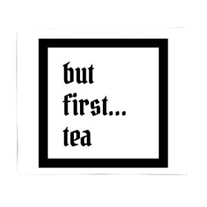 But First Tea Fleece Blanket