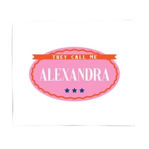 They Call Me Alexandra Fleece Blanket