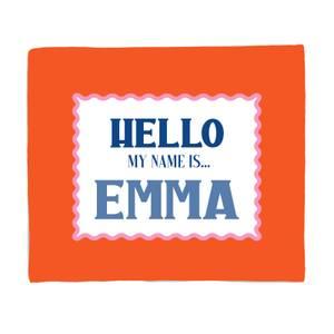Hello, My Name Is Emma Fleece Blanket