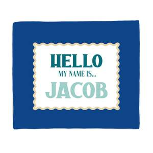 Hello, My Name Is Jacob Fleece Blanket