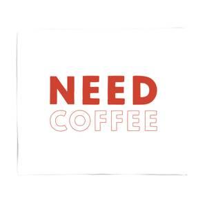 Need Coffee Fleece Blanket