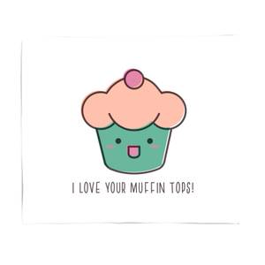 I Love Your Muffin Tops Fleece Blanket