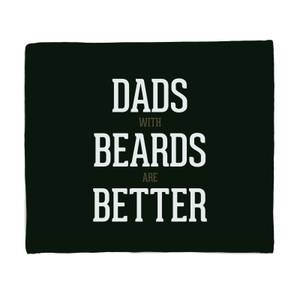 Dads With Beards Are Better Fleece Blanket