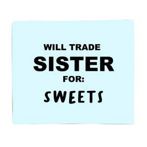 Will Trade Sister For Sweets Bed Throw