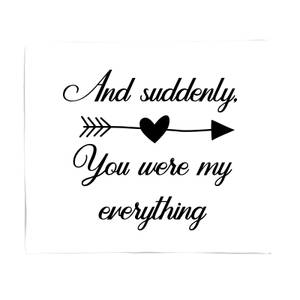 And Suddenly, You Were My Everything Bed Throw