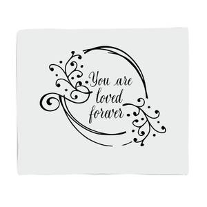You Are Loved Forever Bed Throw
