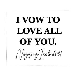 I Vow To Love All Of You. Nagging Included Bed Throw