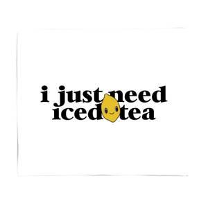I Just Need Iced Tea Bed Throw