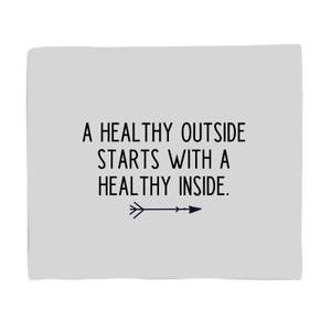 A Healthy Outside Starts With A Healthy Inside Bed Throw