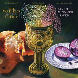 The Wailers Featuring U-Roy - My Cup Runneth Over LP