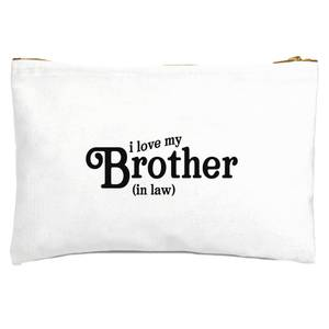 I Love My Brother-In-Law Zipped Pouch