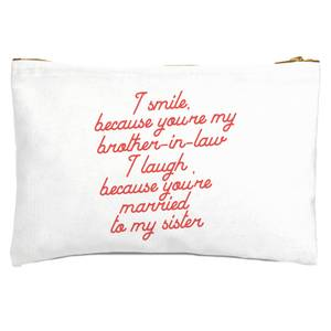 I Smile Because...Brother-In-Law Zipped Pouch