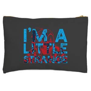 I'm A Little Strange Zipped Pouch