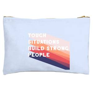 Tough Situations Build Strong People Zipped Pouch