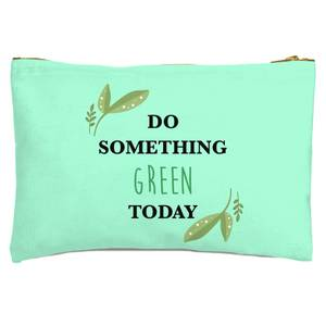 Do Something Green Today Zipped Pouch
