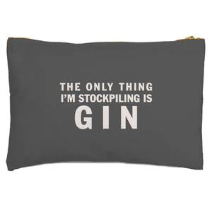 The Only Thing I'm Stockpiling Is Gin Zipped Pouch