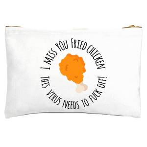 I Miss You Fried Chicken Zipped Pouch