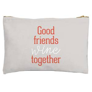 Good Friends Wine Together Zipped Pouch
