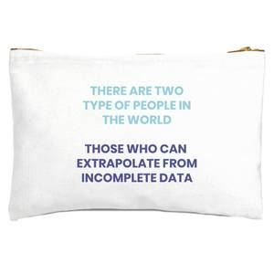There Are Two Type Of People Zipped Pouch