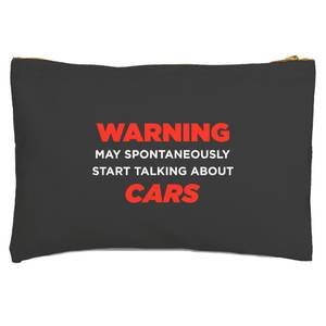 Warning May Spontaneously Start Talking About Cars Zipped Pouch