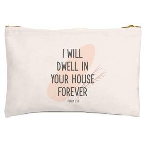 I Will Dwell In Your House Forever Zipped Pouch