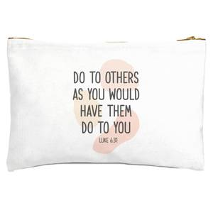 Do To Others As You Would Have Them Do To You Zipped Pouch