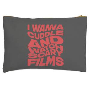 I Wanna Cuddle And Watch Scary Movies Zipped Pouch