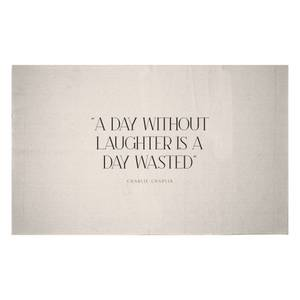 A Day Without Laughter Is A Day Wasted Woven Rug