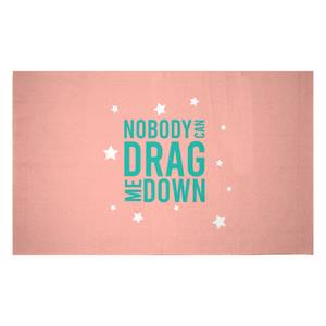 Nobody Can Drag Me Down Woven Rug