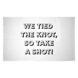 We Tied The Knot, So Take A Shot! Woven Rug