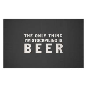 The Only Thing I'm Stockpiling Is Beer Woven Rug