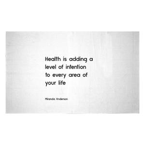 Health Is Adding A Level Of Intention To Every Area Of Your Life Woven Rug