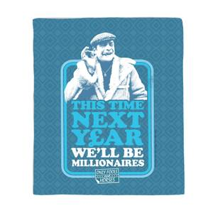 Only Fools And Horses This Time Next Year We'll Be Millionaires Fleece Blanket