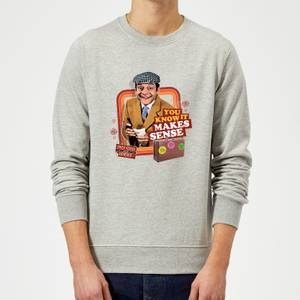 Only Fools And Horses You Know It Makes Sense Sweatshirt - Grey