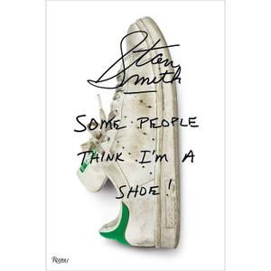 Rizzoli: Stan Smith - Some People Think I'm A Shoe